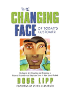 The Changing Face of Today's Customer