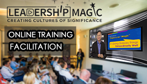 Leadership Magic - Creating Cultures of Significance Online Training Facilitation
