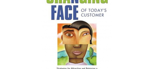 The Changing Face of Todays Customer